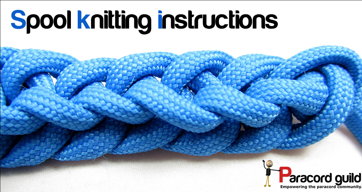 Spool Loom Knitting Patterns : Spool knitting instructions - Paracord guild